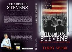 Thaddeus Stevens: The Making of an Inconvenient Hero