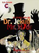 Lo strano caso del Dr. Jekyll & Mr. Hyde