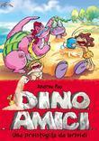 Una preistogita da brividi. Dinoamici. Vol. 8