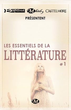 Bragelonne, Milady et Castelmore présentent Les Essentiels de la Littérature #1