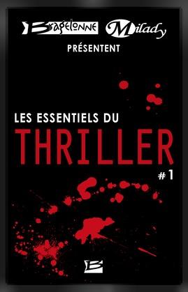 Bragelonne et Milady présentent Les Essentiels du Thriller #1