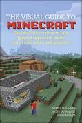 A Visual Guide to Minecraft®: Dig into Minecraft® with this (parent-approved) guide full of tips, hints, and projects!