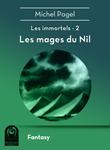 Les immortels II - Les mages du Nil