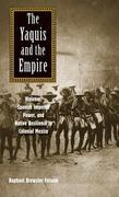 The Yaquis and the Empire: Violence, Spanish Imperial Power, and Native Resilience in Colonial Mexico