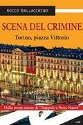 Scena del crimine. Torino, piazza Vittorio