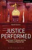 Justice Performed: Courtroom TV Shows and the Theaters of Popular Law