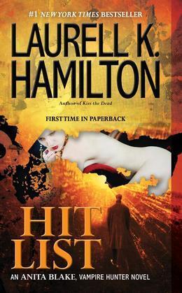 Hit List: An Anita Blake, Vampire Hunter Novel
