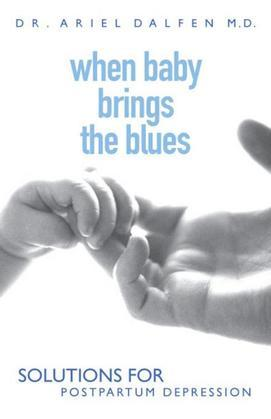 When Baby Brings the Blues: Solutions for Postpartum Depression