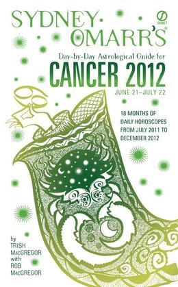 Sydney Omarr's Day-by-Day Astrological Guide for the Year 2012: Cancer