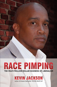 RACE PIMPING: The Multi-Trillion Dollar Business of Liberalism