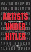 Artists Under Hitler: Collaboration and Survival in Nazi Germany