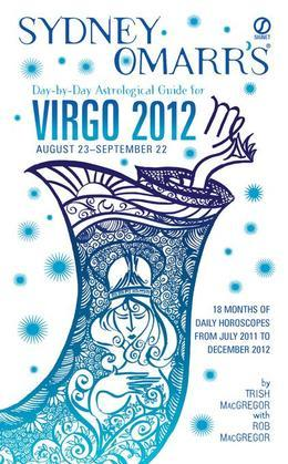Sydney Omarr's Day-by-Day Astrological Guide for the Year 2012: Virgo: Virgo