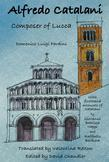Alfredo Catalani: Composer of Lucca