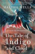 Stories of the Raksura: The Tale of Indigo and Cloud