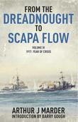 From the Dreadnought to Scapa Flow: Volume IV 1917, Year of Crisis