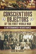 Conscientious Objectors of the First World War: A Determined Resistance