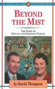 Beyond The Mist: The Story of Donald and Dorothy Fairley