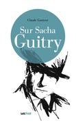 Sur Sacha Guitry