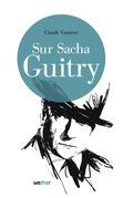 Sur Sacha Guitry