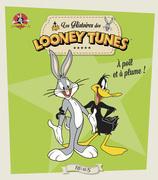 Looney Tunes, à poil et à plume !