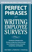 Perfect Phrases for Writing Employee Surveys: Hundreds of Ready-to-Use Phrases to Help You Create Surveys Your Employees Answer Honestly, Complete