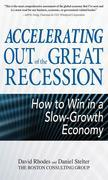 Accelerating out of the Great Recession : How to Win in a Slow-Growth Economy: How to Win in a Slow-Growth Economy