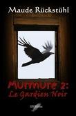 Murmure 2: Le Gardien Noir