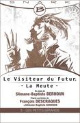 Les Petits Bâtards - Le Visiteur du futur - La Meute - Épisode 5