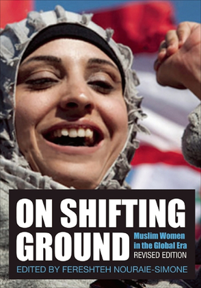 On Shifting Ground: Muslim Women in the Global Era