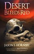 Desert Bleeds Red
