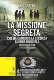 La missione segreta che ha cambiato la seconda guerra mondiale