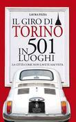 Il giro di Torino in 501 luoghi