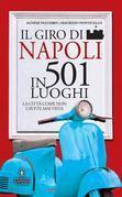 Il giro di Napoli in 501 luoghi