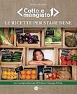Cotto e Mangiato - Le ricette per stare bene