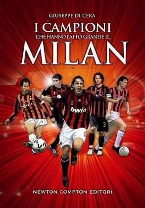 I campioni che hanno fatto grande il Milan