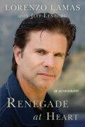 Renegade at Heart: An Autobiography