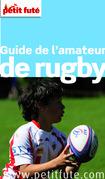 Amateur de Rugby 2015 Petit Futé (avec photos et avis des lecteurs)