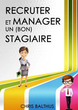 Recruter et manager un (bon) stagiaire
