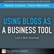 Using Blogs as a Business Tool: Let's Get Started