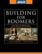 Building for Boomers (McGraw-Hill Construction Series): Guide to Design and Construction