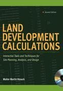 Land Development Calculations: Interactive Tools and Techniques for Site Planning, Analysis, and Design: Interactive Tools and Techniques for Site Pl