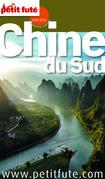 Chine du Sud 2015-2016  Petit Futé (avec cartes, photos + avis des lecteurs)