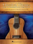 Classical Themes for Fingerstyle Ukulele: 15 Solo Arrangements in Standard Notation & Tab