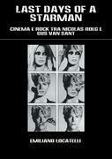 LAST DAYS OF A STARMAN – Cinema e Rock tra Nicolas Roeg e Gus Van Sant
