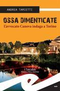 Ossa dimenticate. L'avvocato Canova indaga a Torino