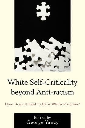 White Self-Criticality beyond Anti-racism: How Does It Feel to Be a White Problem?