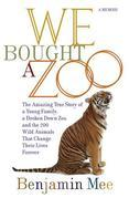 We Bought a Zoo The Amazing True Story of a Young Family, A Broke n.
