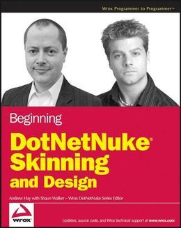 Beginning DotNetNuke Skinning and Design