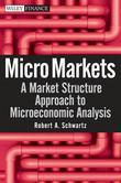 Micro Markets: A Market Structure Approach to Microeconomic Analysis