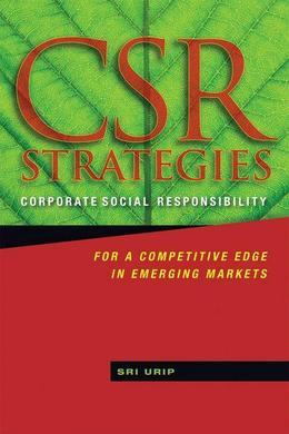 CSR Strategies: Corporate Social Responsibility for a Competitive Edge in Emerging Markets